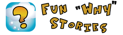 Fun Why Stories